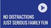 No Distractions, Just Serious Family Fun (blue)